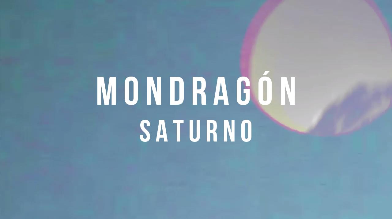 Saturno, Sonido Negro, Mondragón