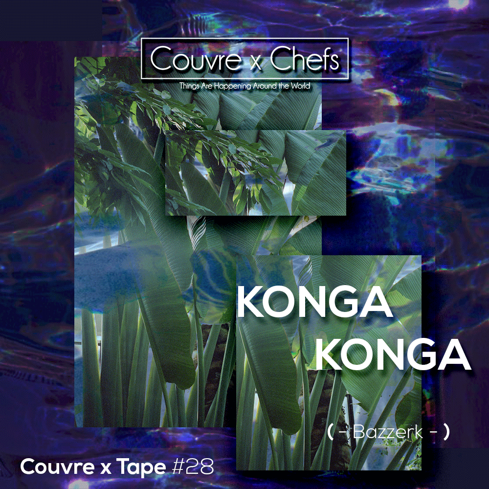 couvre x tape 28 konga konga bazzerk couvre x chefs