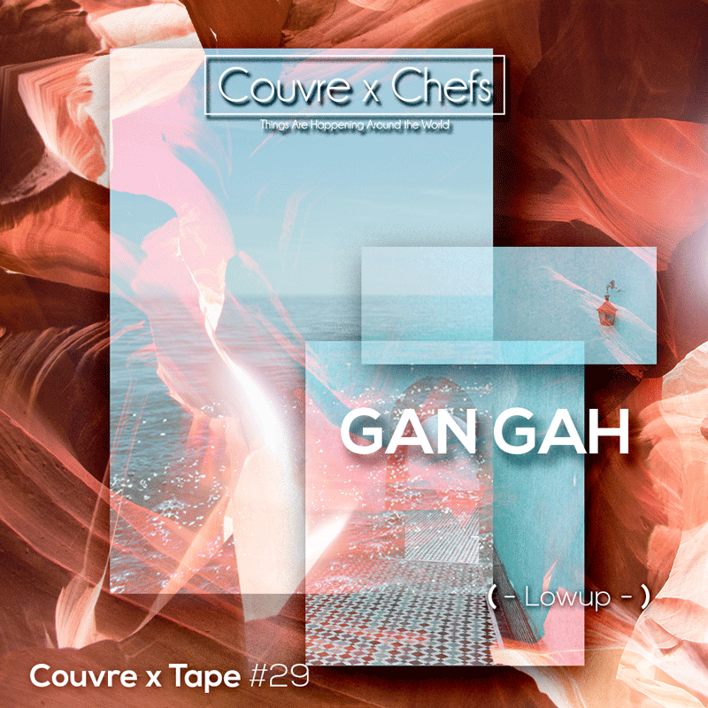 couvre-x-tape-29-gan-gah-lowup-couvre-x-chefs