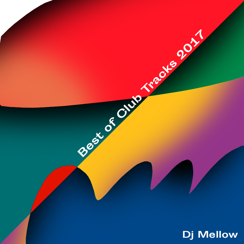 dj-mellow-Best of club tracks 2017 - couvre-x-chefs